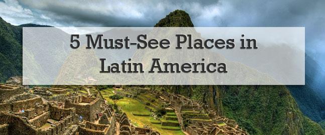 SAH-5-Must-See-Places-Latin-America.jpg