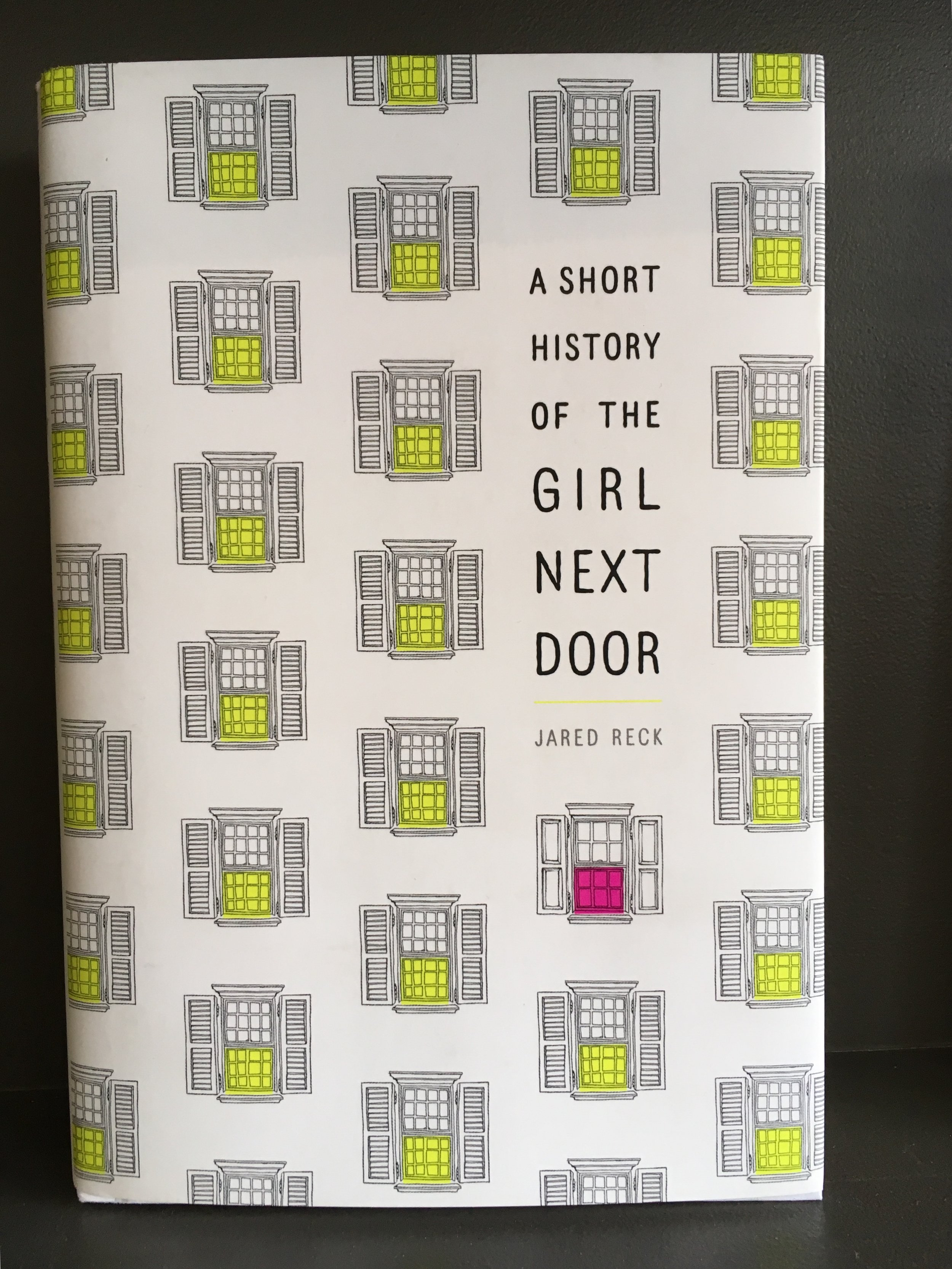 A Short History of the Girl Next Door - Jared Reck