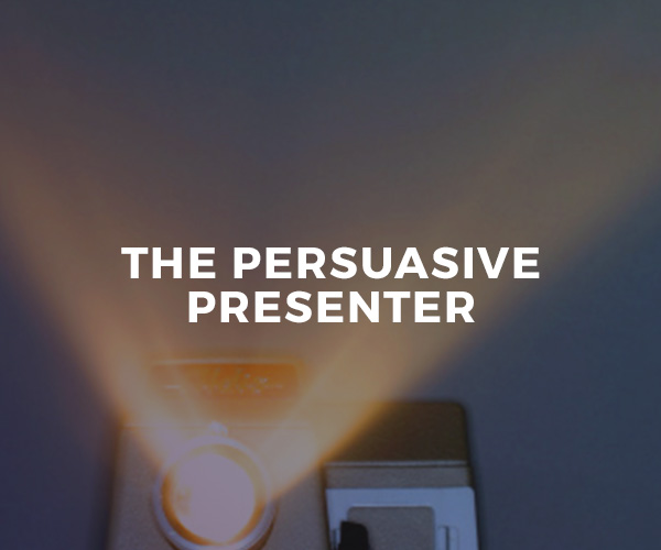 The Persuasive Presenter — group workshop