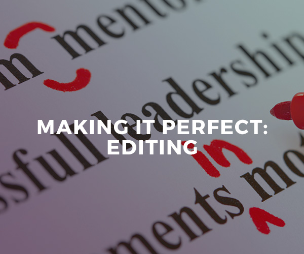 Making It Perfect: Editing — group workshop