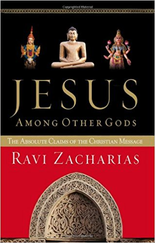 Jesus Among Other Gods   by Ravi Zacharias