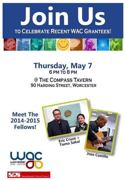 Thank you so much for the Worcester Arts Council fellowship 2015!  Reception for grantees: Thursday, May 7 2015 6pm to 8pm  The Compass Tavern | 90 Harding Street Worcester MA 01604 T 508.799.1400 x2 | culture@worcestermass.org