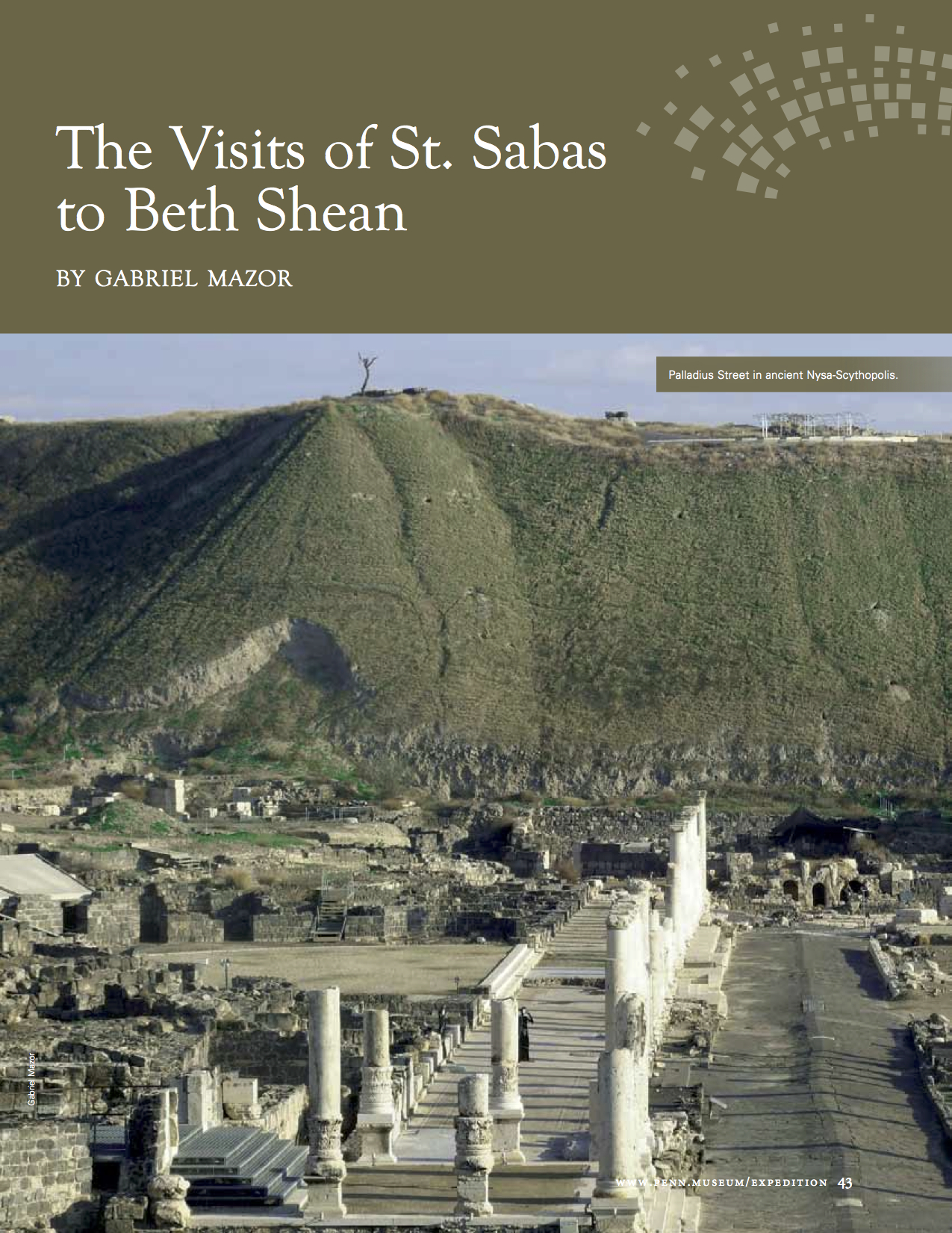 """Gabriel Mazor, """"The Visits of St. Sabas to Beth Shean,"""" Expedition 55, no. 1 (2013): 43-48."""