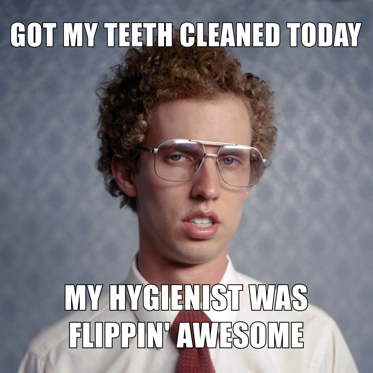 Springfield dental cleaning as told by Napoleon Dynamite