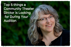 No matter the production, your audition matters. Here are 5 things a community theater director will be looking for on A-Day!