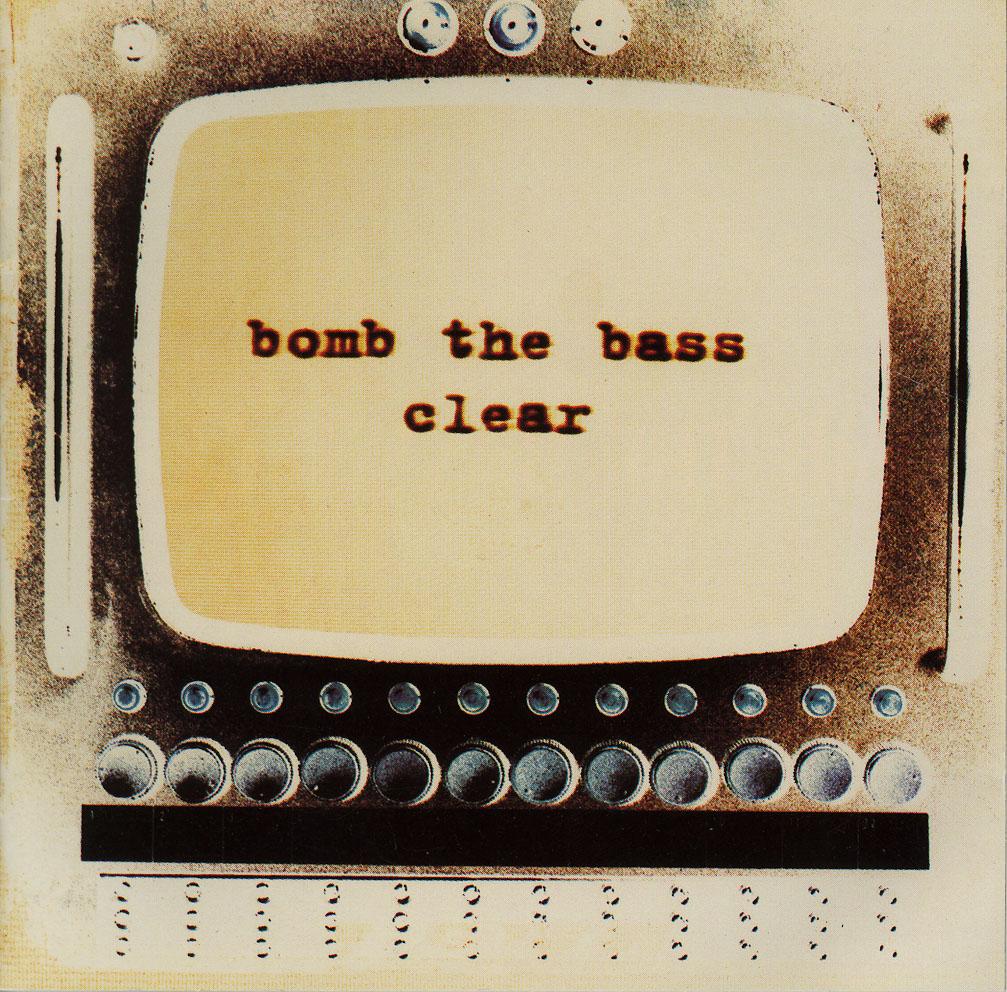 Bomb The Bass Clear.jpg