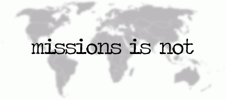 Missions_is_not