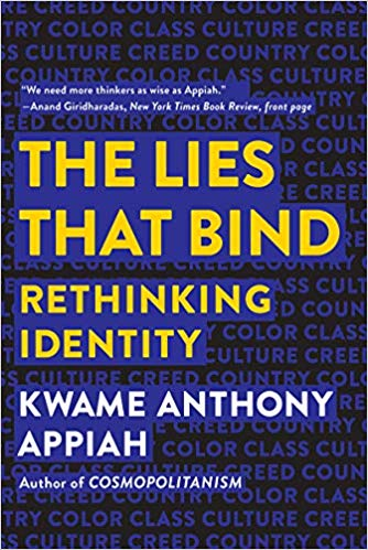 "Elaborating a bold and clarifying new theory of identity,  The Lies That Bind  is a ringing philosophical statement for the anxious, conflict-ridden twenty-first century. This book will transform the way we think about who―and what―""we"" are."