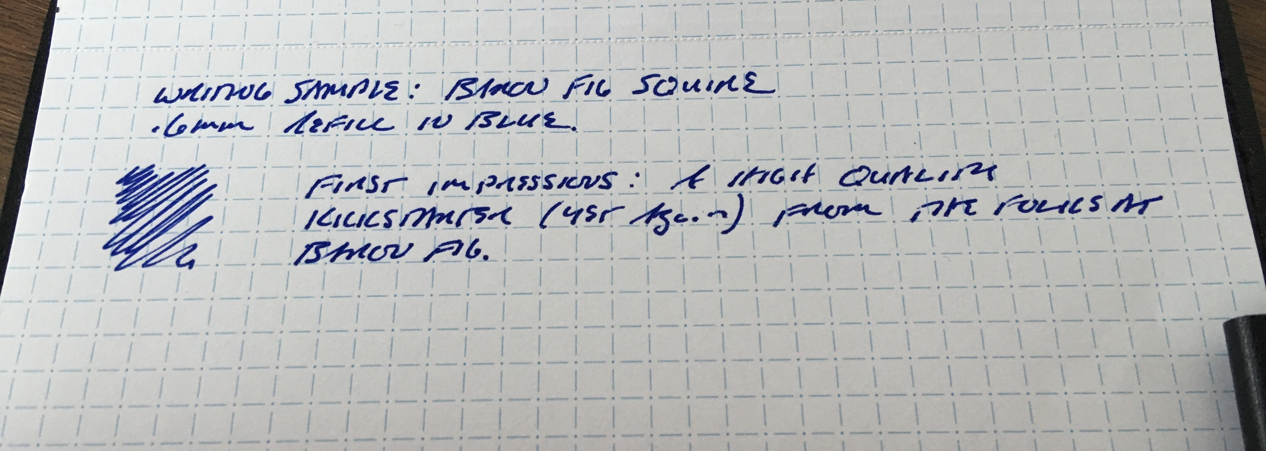 A writing sample for the Baron Fig Squire (Schmidt P8126 .6mm capless rollerball refill).  Like any liquid ink pen that writes a wet, smooth line, you're going to have slight feathering and possibly even some bleedthrough on cheaper paper.  This  Nock Co. Dot-Dash pad  works very well.