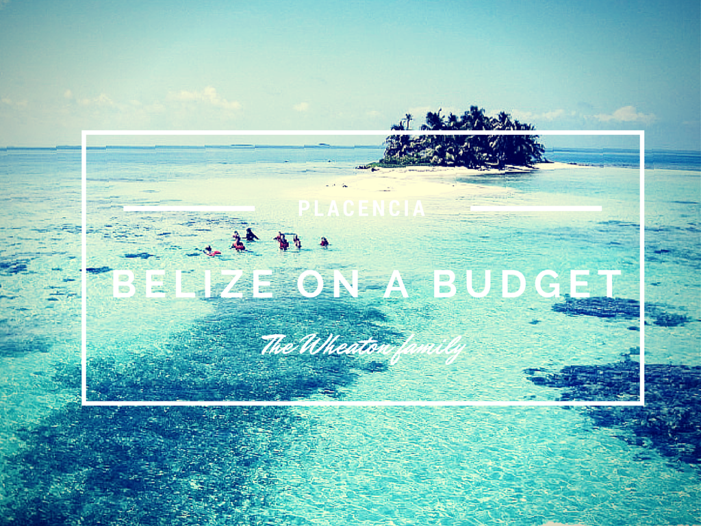 Placencia, Belize, on a budget