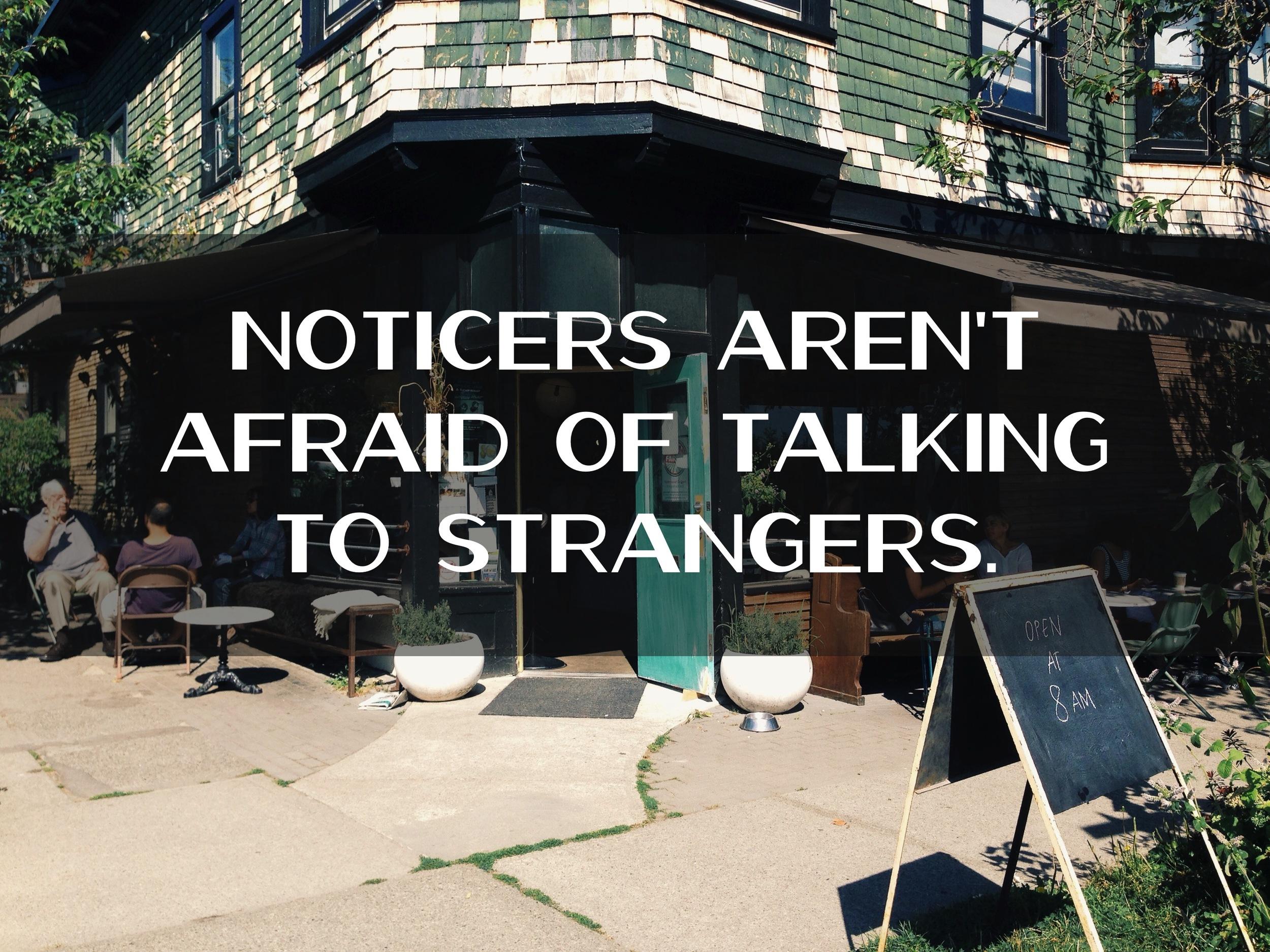 noticers talk to strangers nadinewouldsay