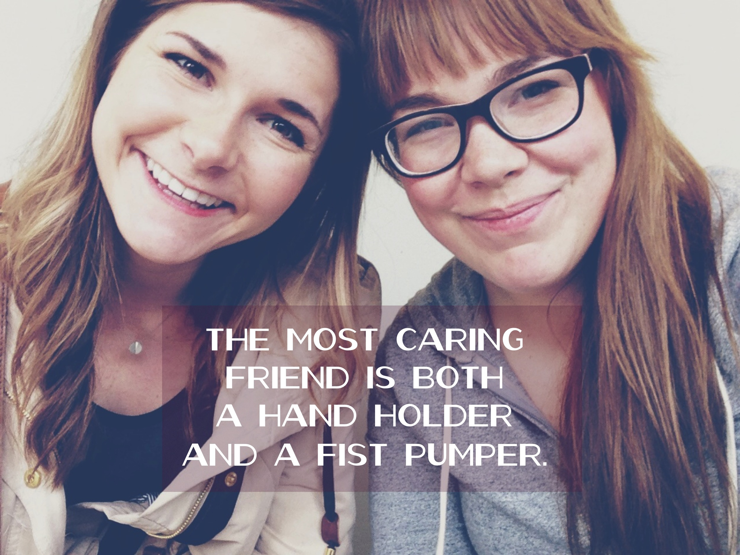 The most care friend holds your hand and fist pumps too nadinewouldsay