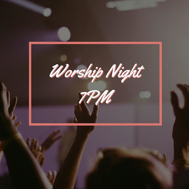 It's the first of the month, so you know what that means! It's Worship Night at 7pm. See you all there!