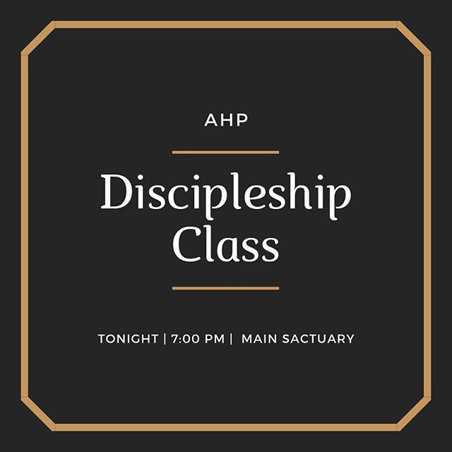 Are you ready for the direction that you've been asking for? Then be sure to join us tonight at 7 PM for discipleship class.
