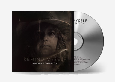 """Remind Myself    Available on CD $25 and Vinyl (with Digital Download) $40 - released November 2017   The stunning second album from Andrea Robertson is a must have for your collection; full of heart and soul, it will take you on a journey that celebrates both the ordinary and the extraordinary things in life. You will fall in love with this album - right from the feel-good opening track """"Never Let You Go"""" through to the closing number """"My Sweet Child"""", a dedication to her teenage daughter.   Also available via CD Baby as Digital Download for $16.99    https://store.cdbaby.com/cd/andrearobertson3"""