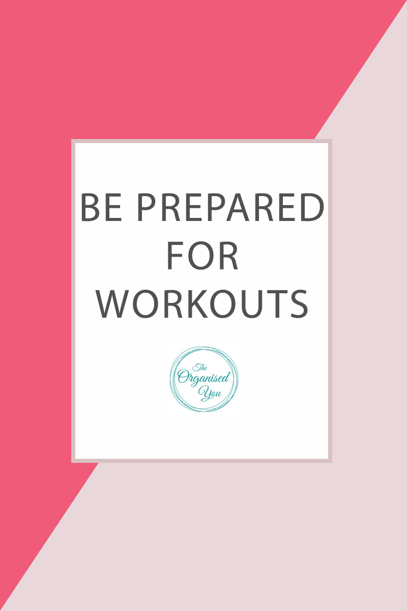 Be Prepared for Workouts - do you find yourself making lots of excuses about doing exercise? Too tired, the weather's not right, too much work, not enough time? Sometimes a change in attitude is all that's needed, but also being prepared and organised for exercise is crucial in ensuring you actually make it happen.Click through to read how I organise myself and prepare for workouts!