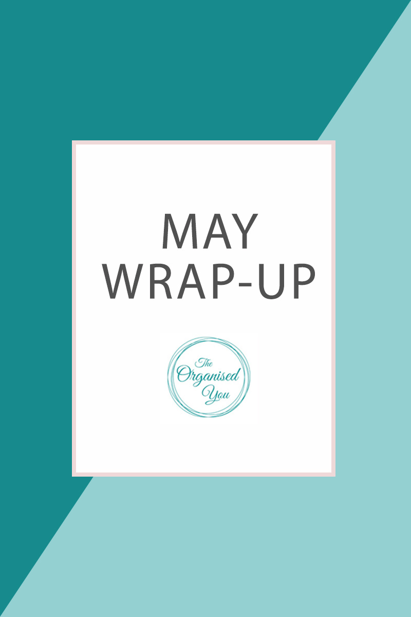 Monthly Wrap-up: May - a round-up of all the organising projects, inspiration, tips and tricks at The Organised You in the month of May. This month was all about getting the wardrobe organised, so click through for lots of inspiration and ideas!