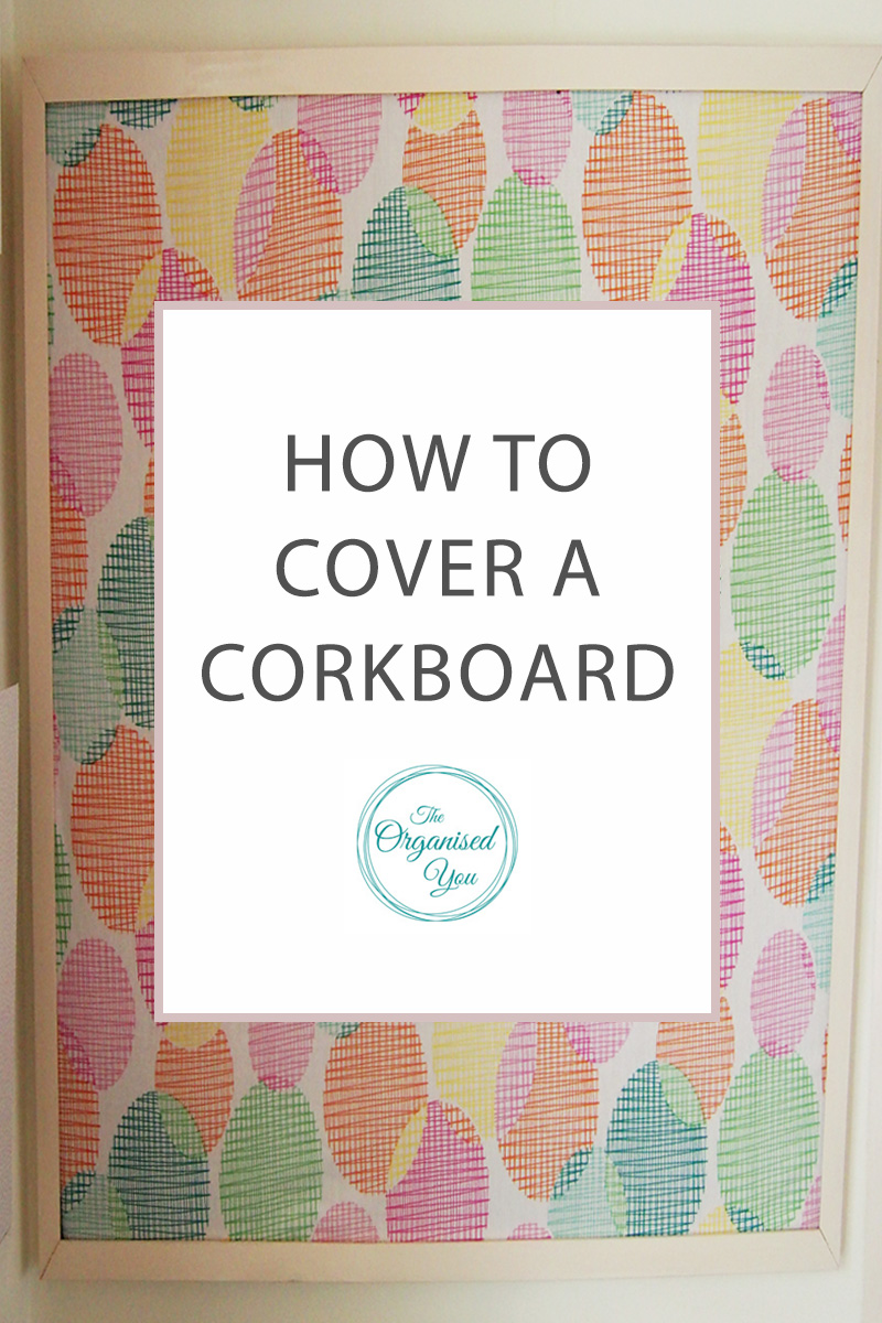 How to cover a cork board {DIY Tutorial}