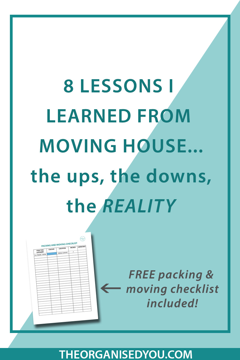 8 Lessons I Learned From Moving House (the ups, the downs, the REALITY) - if you've ever moved house or built or renovated, you'd know it's a stressful process! In this post, I'm sharing 8 lessons I learned from the whole process, and including a FREE packing and moving checklist to help you stay organised throughout your move! Click through to get your copy
