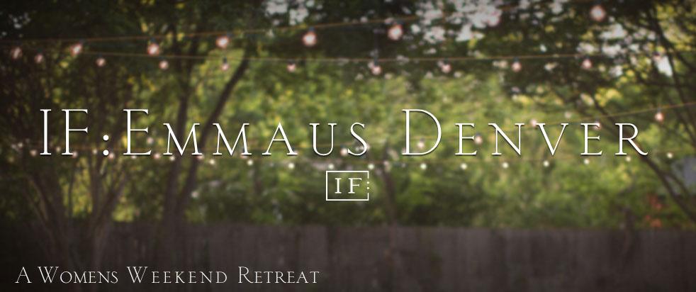 IF: Emmaus Denver