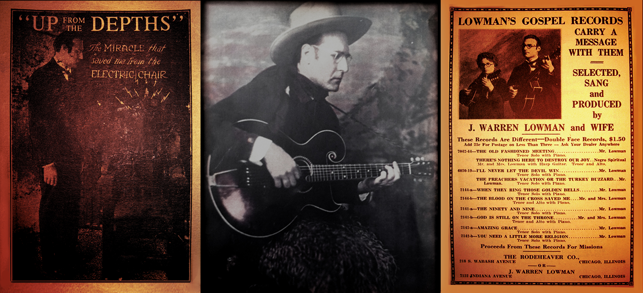 Great grandfather of Tim Lowman aka 'Low Volts'. 'Doc' Lowman was a traveling Gospel singer framed for murder and sentenced to the ELECTRIC CHAIR. Left: His book cover. Center: Playing a Gibson Style 'O' guitar in Stetson Hat and buffalo chaps. Right: Ad for double face gospel records