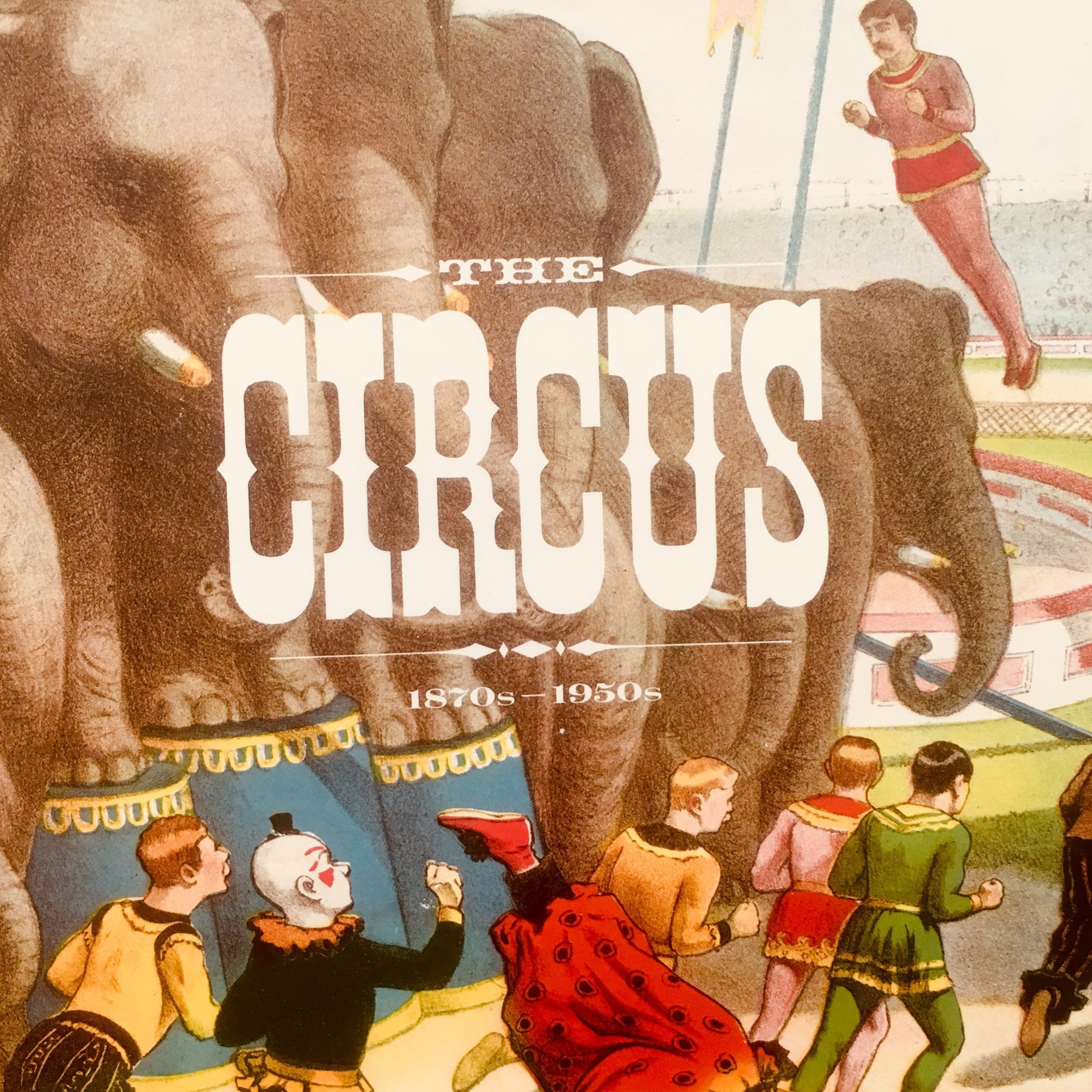 """cover art from Noel Daniel's book """"The Circus 1870's - 1950's"""""""