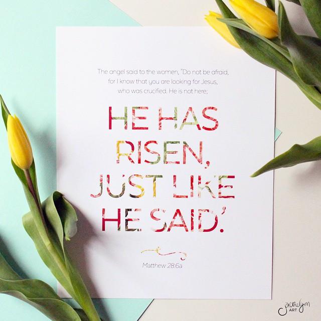 He is risen, just like He said! #Easter #jackielynnart #print