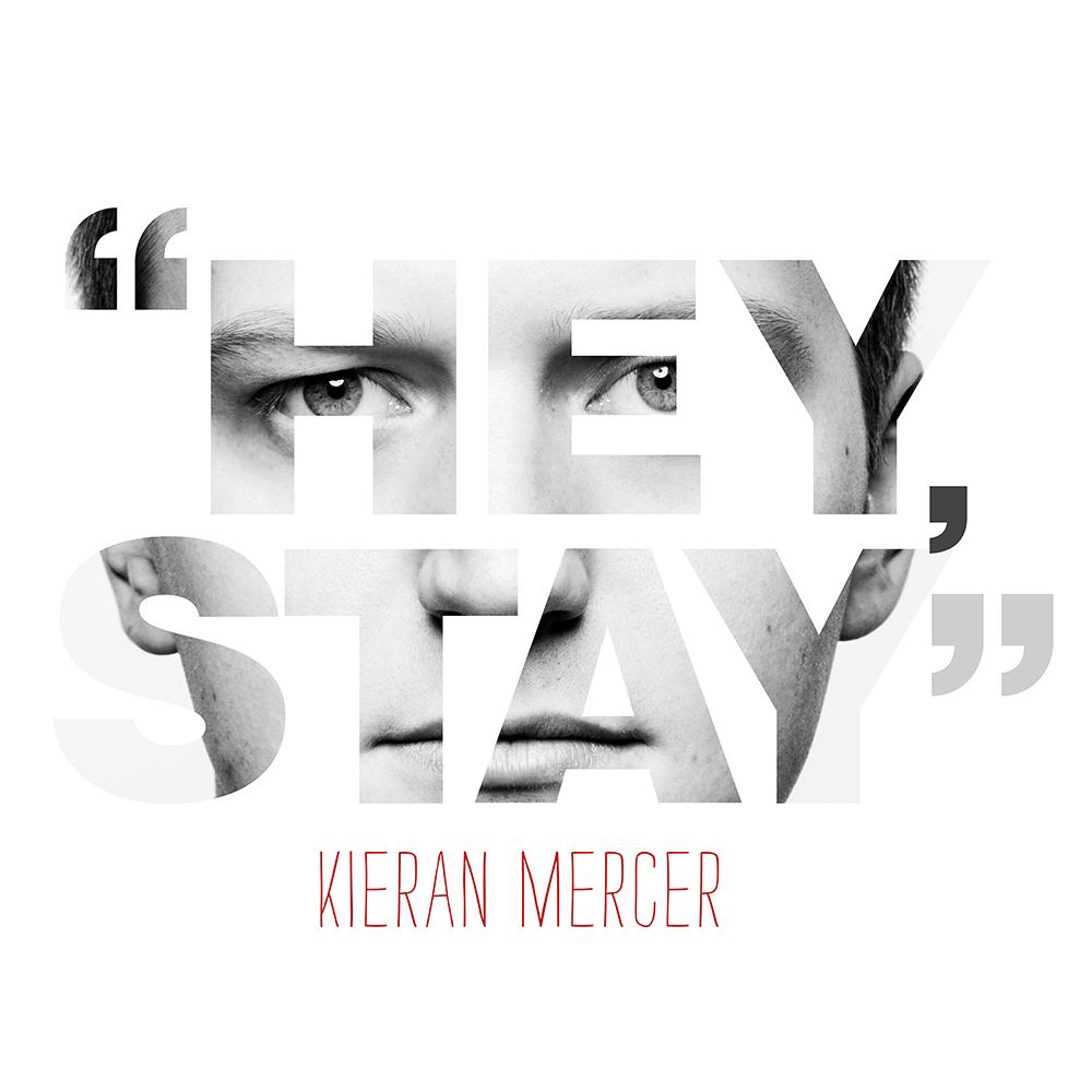 Kieran_Mercer_Hey_Stay_Jan2016_1000x1000.jpg