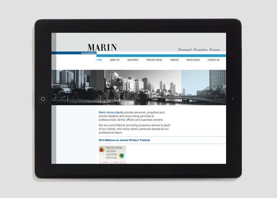 We were asked to look at the Marin Accountants brand and develop a new website. We advised Marin Accountants not to change their existing logo as it was well known and still reflected the core values of the firm. We did however establish the key messages they wanted to communicate to existing and prospective new clients. We were able to then work these into their brand, new website and marketing material.   Our involvement included: – Marketing strategy – Copywrting – Design – Photography art direction – Website build