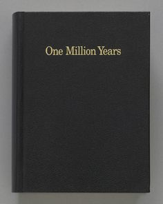 Larry was assigned On Kawara's  One Million Years  (1999)