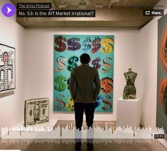 """""""The Artsy Podcast, No. 53: Is the Art Market Irrational? (PODCAST)"""""""
