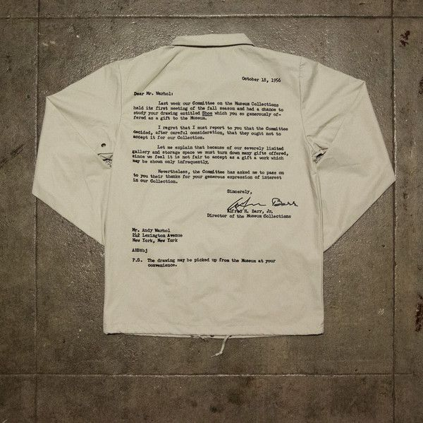 Los Angeles-based  streetwear line Pleasures  printed  Andy Warhol's famous rejection letter  (rejecting his piece  Shoes  for acquisition)from the Museum of Modern Art on one of their jackets a few years ago.