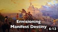 """""""Envisioning Manifest Destiny during the Civil War (VIDEO)"""""""
