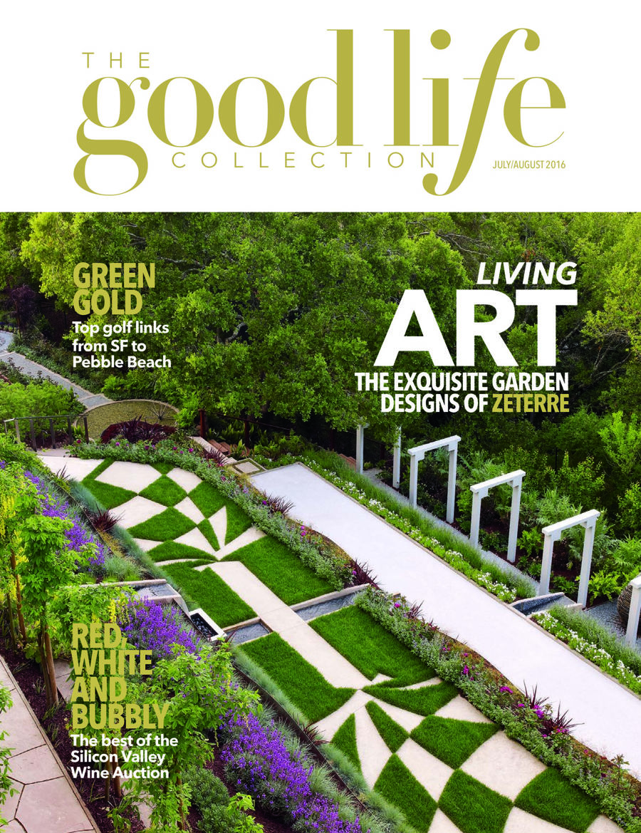 "The Good Life Collection - Los Gatos Magazine  |  JULY / AUGUST 2016   ""A World Apart"""