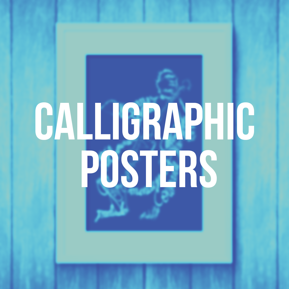 Caligraphic Posters - Calligraphy / Print