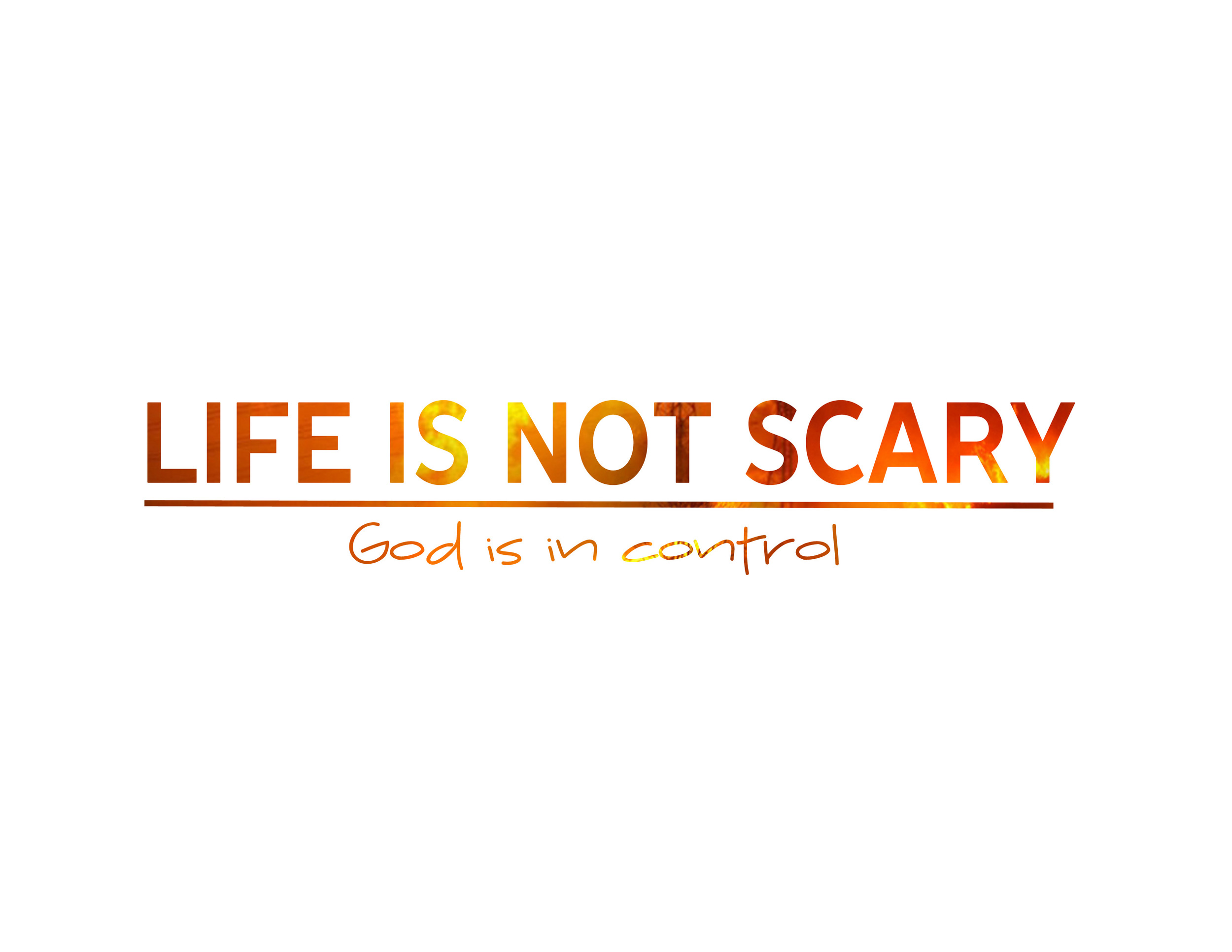 Life is Not Scary PPT File.jpg