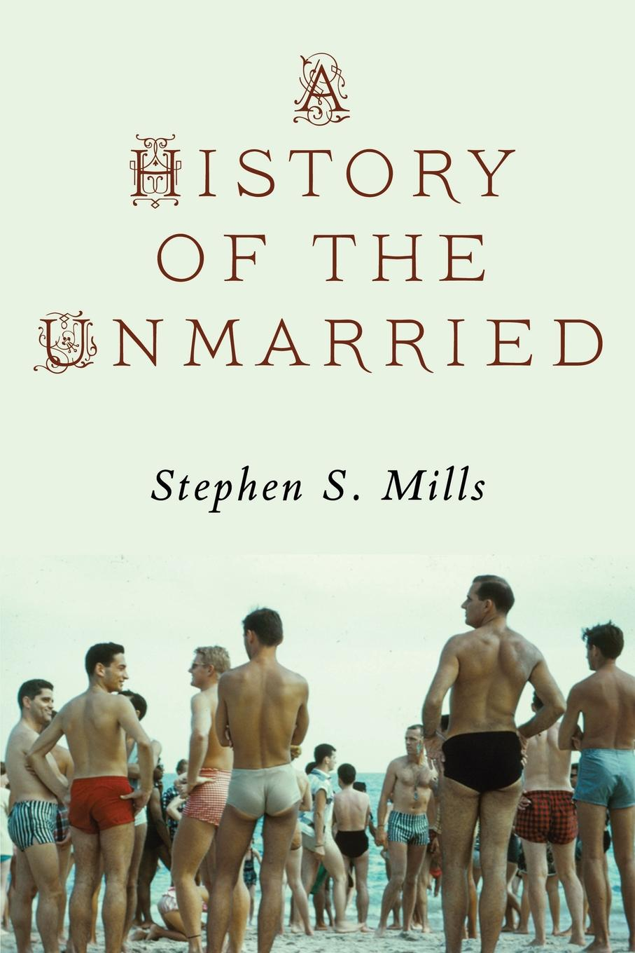 Mills History of the Unmarried cover.jpg