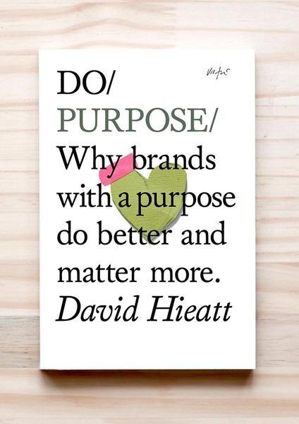 DO Purpose | David Hieatt