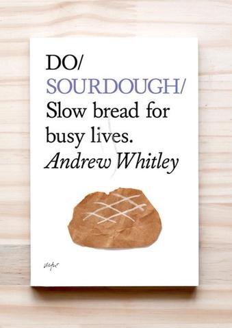 DO Sourdough | Andrew Whitley