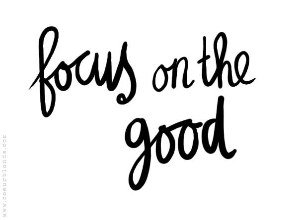 focus on the good .jpg