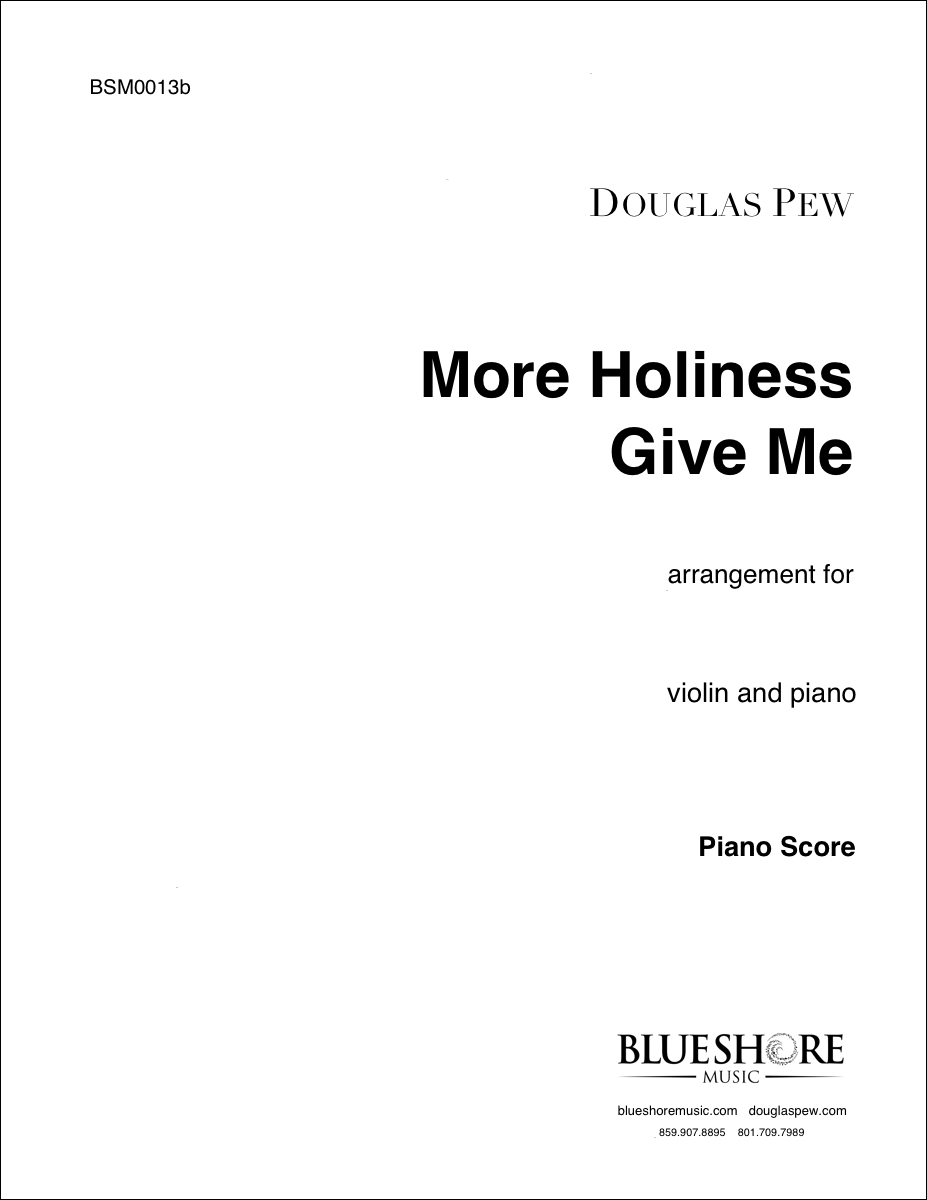 More Holiness Give Me , for Violin and Piano, or Solo Wind Instrument and Piano