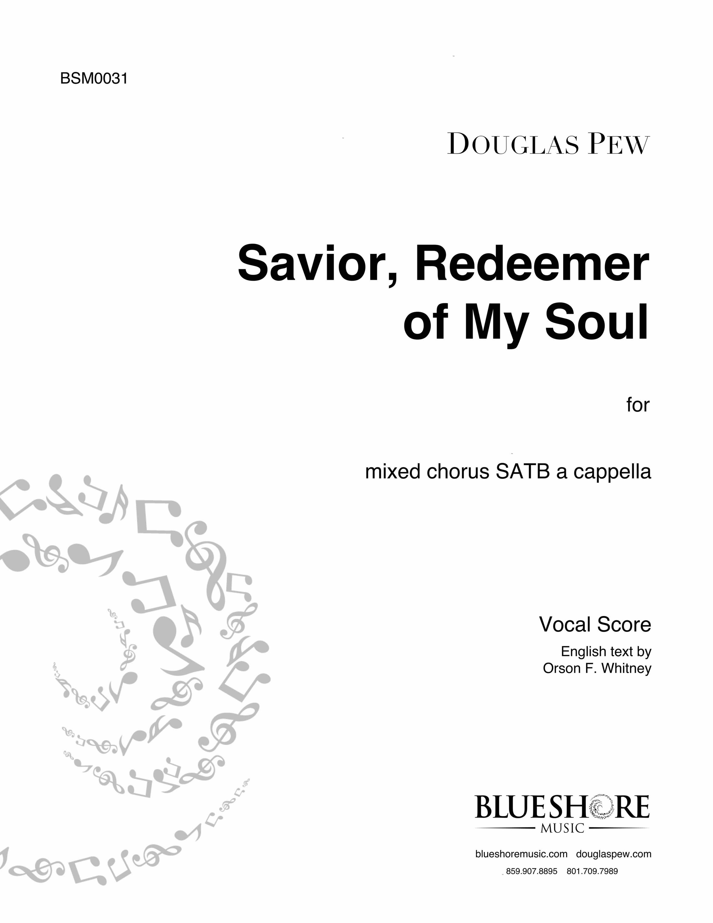 Savior, Redeemer of My Soul , for SATB a cappella