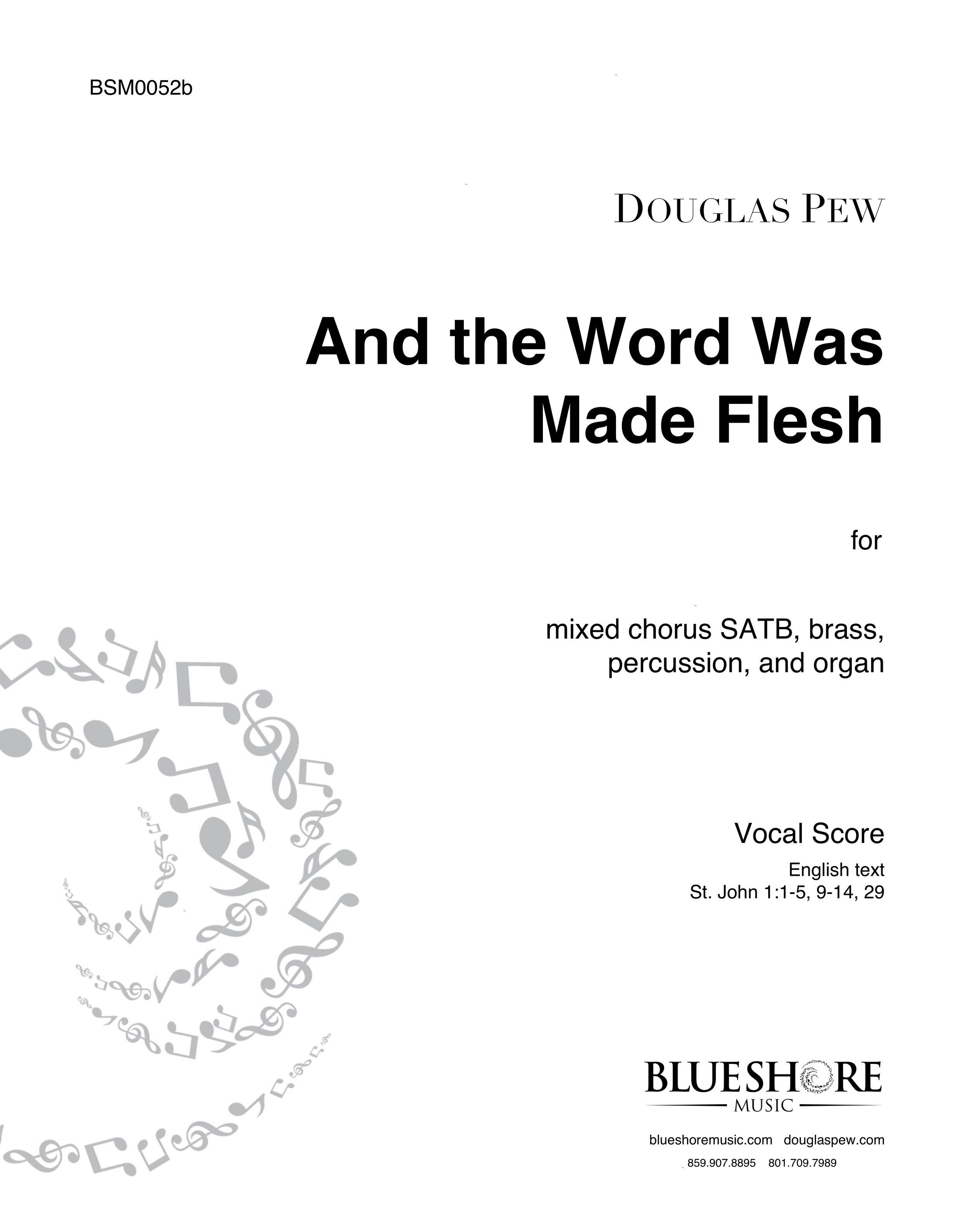 And the Word Was Made Flesh  , for SATB, brass, percussion, and organ
