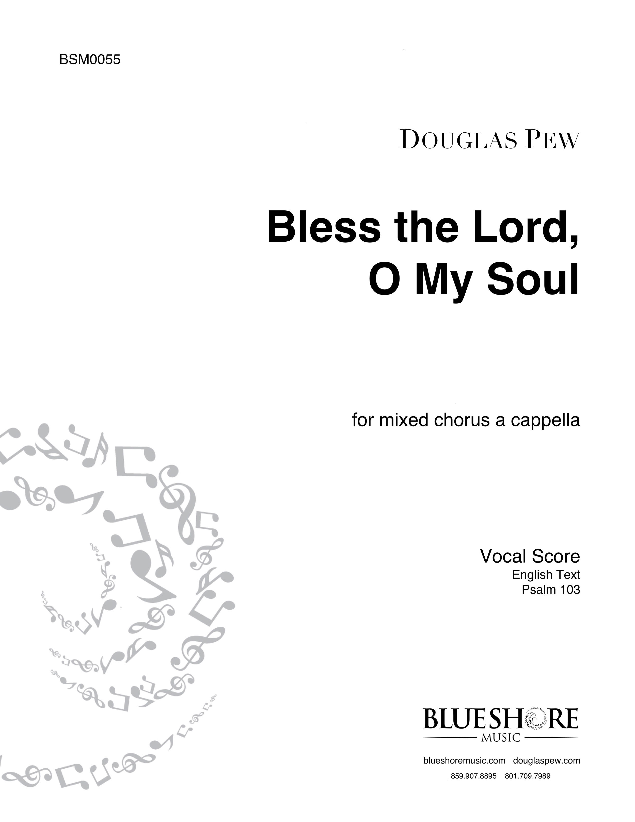 Bless the Lord, O My Soul  , for SATB