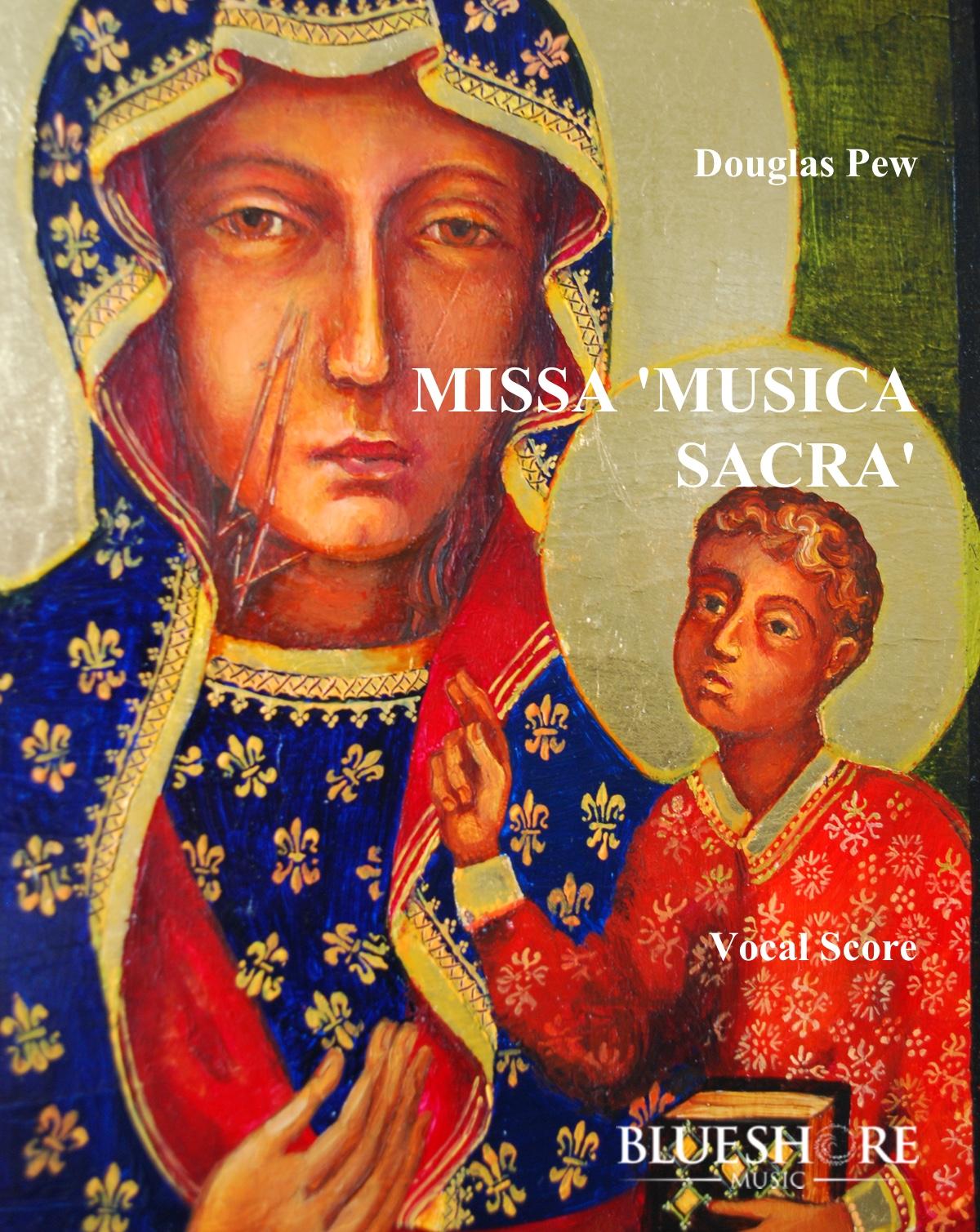 Missa 'Musica Sacra' , for SATB and Organ, or Double Chorus a cappella