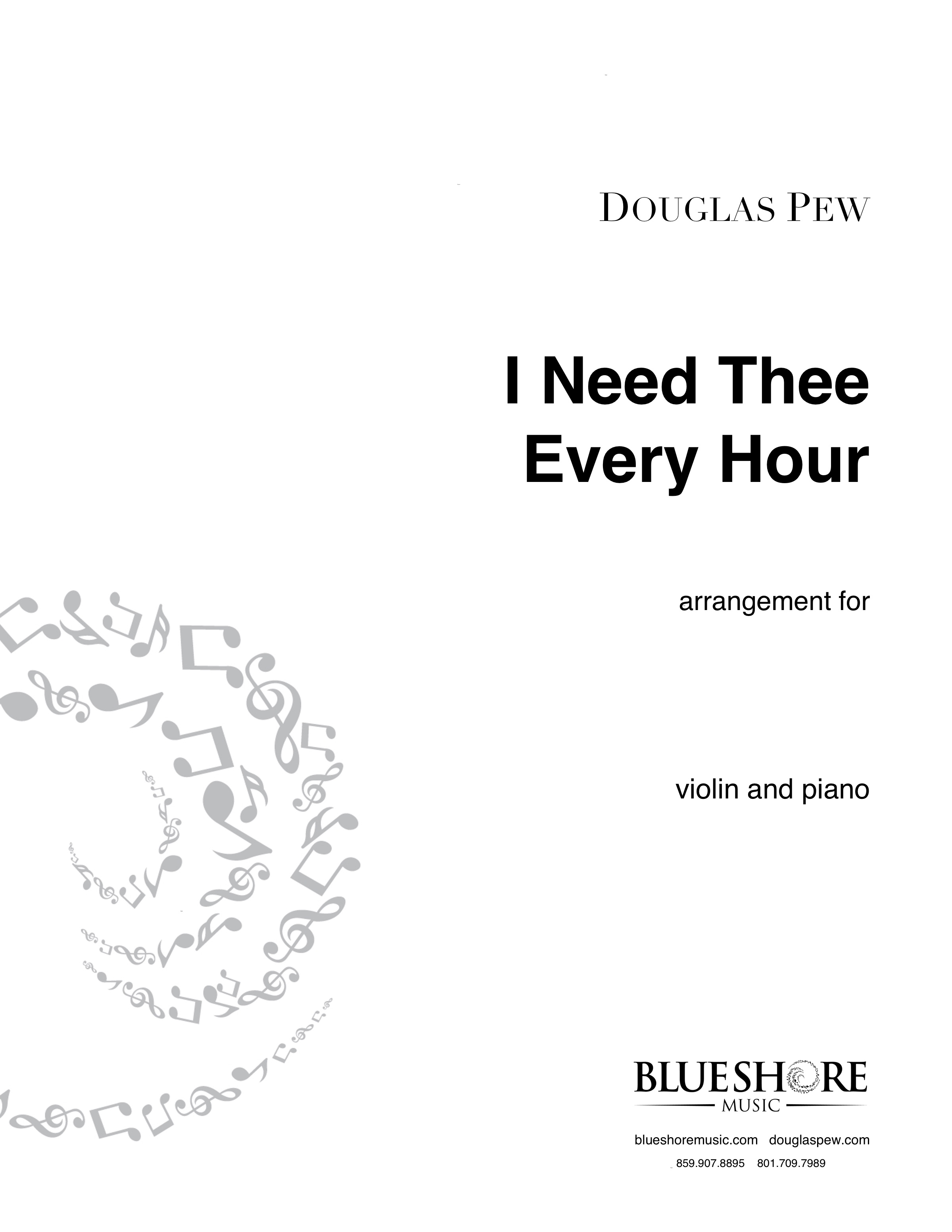 I Need Thee Every Hour  - *COMING SOON*