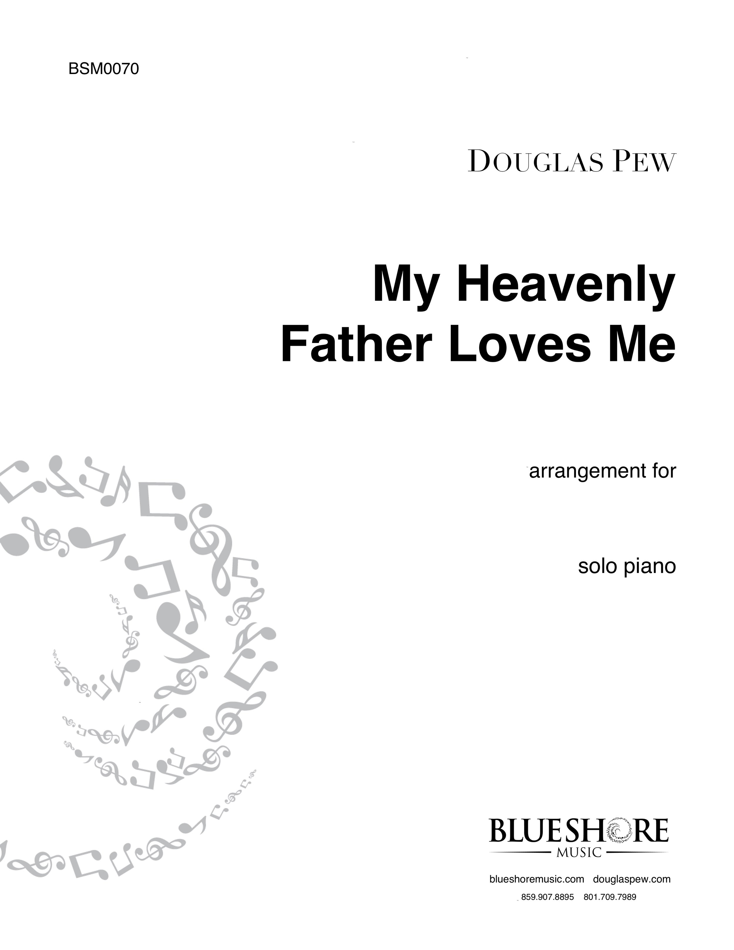 Pew_BSM0070_MyHeavenlyFatherLovesMe_SOLO_PIANO_2018_05May17_Cover.jpg