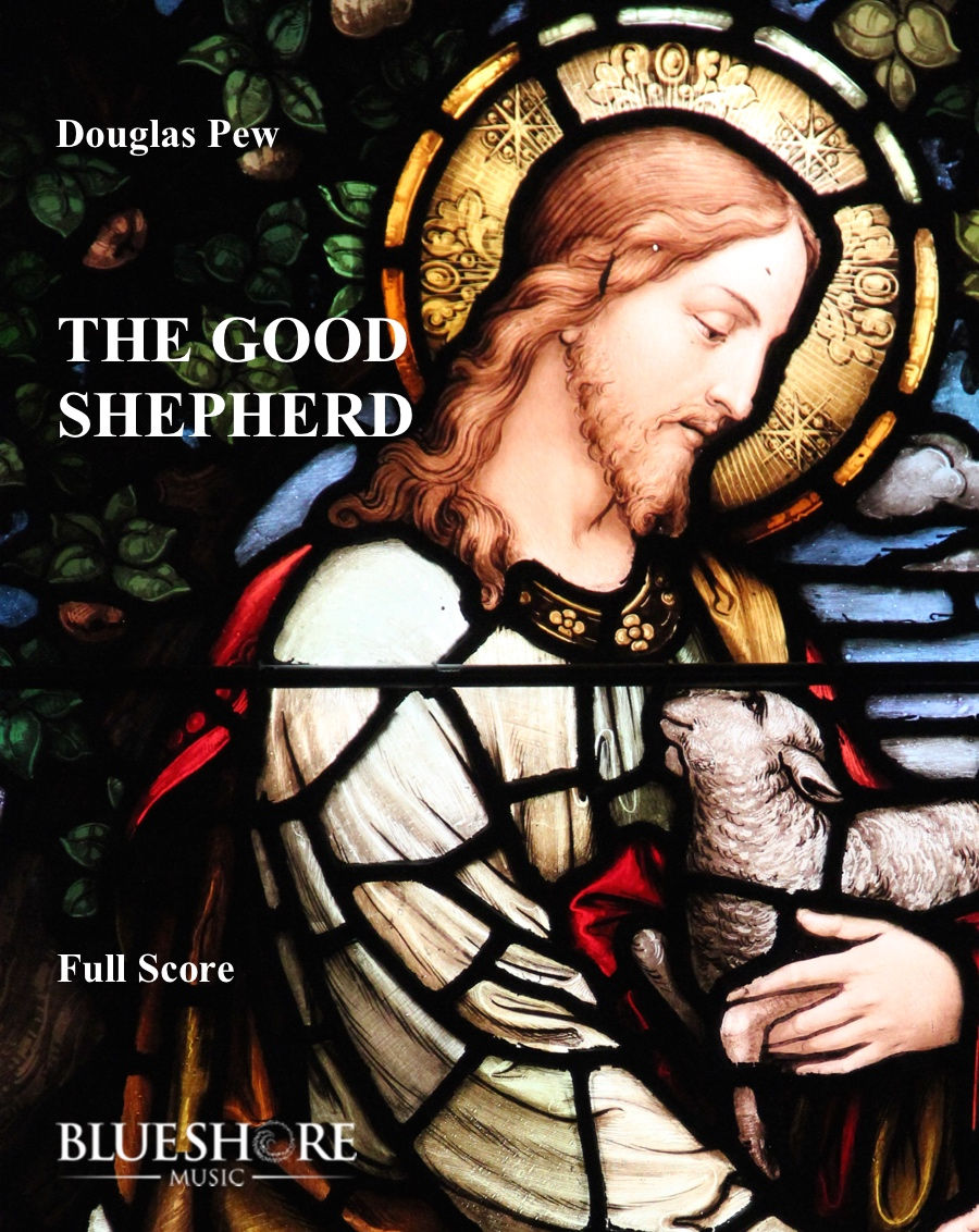 The Good Shepherd    SATB, Tenor,and Chamber Orchestra