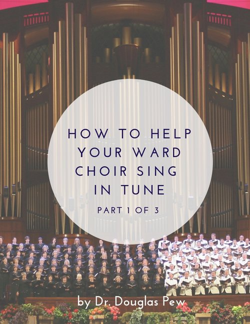 Ward Choir Tuning, Part 1
