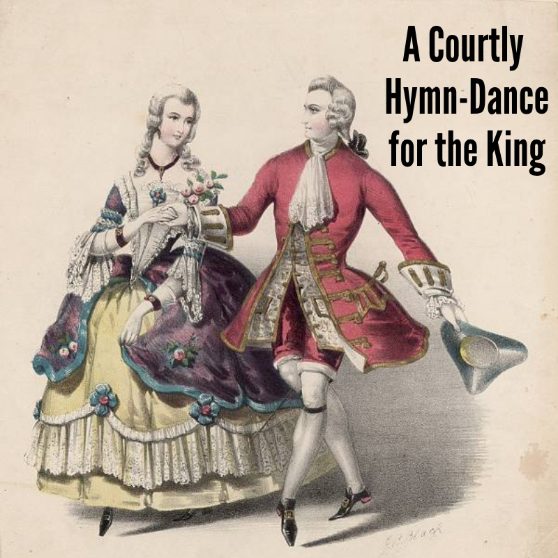 A Courtly Hymn-Dance for the King.jpg